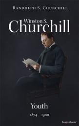 Winston S. Churchill: Youth, 1874–1900 (Volume I)