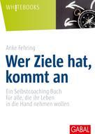 Anke Fehring: Wer Ziele hat, kommt an ★★★★★