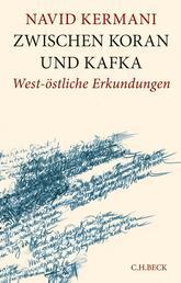 Zwischen Koran und Kafka - West-östliche Erkundungen