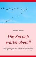 Gabriele Höckner: Die Zukunft wartet überall