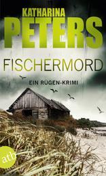 Fischermord - Ein Rügen-Krimi