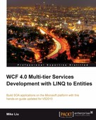 Mike Liu: WCF 4.0 Multi-tier Services Development with LINQ to Entities