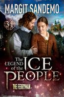 Margit Sandemo: The Ice People 31 - The Ferryman