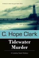 C. Hope Clark: Tidewater Murder