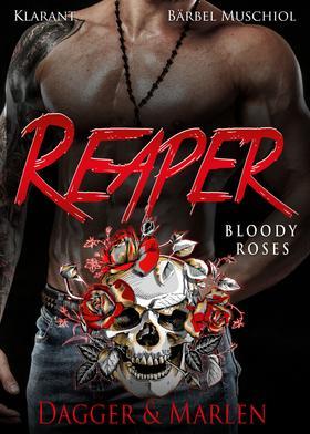 Reaper. Bloody Roses - Dagger und Marlen