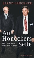 Bernd Brückner: An Honeckers Seite ★★★★