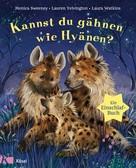 Monica Sweeney: Kannst du gähnen wie Hyänen?