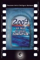 Francisco Javier Rodríguez Barranco: 2009, un año de CINE NOSTRUM