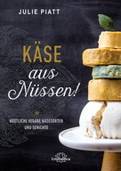 Julie Piatt: Käse aus Nüssen!