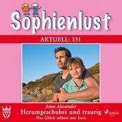 Sophienlust Aktuell 331: Herumgeschubst und traurig. Das Glück währte nur kurz (Ungekürzt)