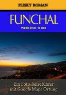 Roman Plesky: Funchal Weekend Tour ★