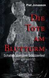 Die Tote am Blutturm - Schatten über dem Schützenfest