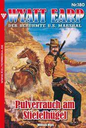 Wyatt Earp 180 – Western - Pulverrauch am Stiefelhügel
