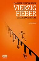 Dagmar Schönleber: Vierzig Fieber ★★★★