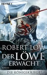Der Löwe erwacht - Die Königskriege 1 - Roman