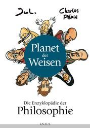 Planet der Weisen - Die Enzyklopädie der Philosophie