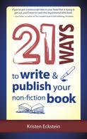 Kristen Eckstein: 21 Ways to Write & Publish Your Non-Fiction Book