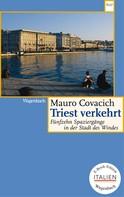 Mauro Covacich: Triest verkehrt ★★★★