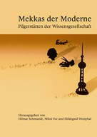 Hilmar Schmundt: Mekkas der Moderne - Pilgerstätten der Wissensgesellschaft