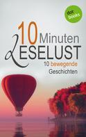 Barbara Gothe: 10 Minuten Leselust - Band 1: 10 bewegende Geschichten ★★★★