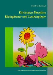 Die letzten Paradiese - Zum Lachen komische Geschichten über Gartenfreunde