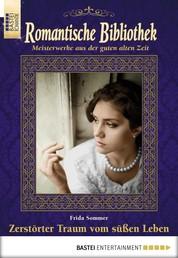 Romantische Bibliothek - Folge 52 - Zerstörter Traum vom süßen Leben