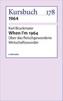 Karl Bruckmaier: When I'm 1964