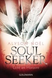 Licht am Horizont - Soul Seeker 4 - Roman