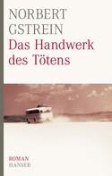 Norbert Gstrein: Das Handwerk des Tötens