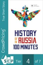 History of Russia in 100 Minutes - A Crash Course for Beginners