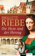 Brigitte Riebe: Die Hexe und der Herzog ★★★★