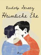 Rudolf Stratz: Heimliche Ehe