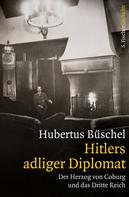 Prof. Dr. Hubertus Büschel: Hitlers adliger Diplomat ★★★★★
