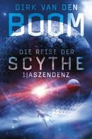 Dirk van den Boom: Die Reise der Scythe 1: Aszendenz ★★★★