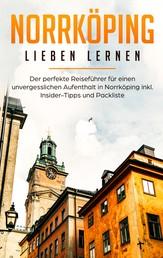 Norrköping lieben lernen: Der perfekte Reiseführer für einen unvergesslichen Aufenthalt in Norrköping inkl. Insider-Tipps und Packliste