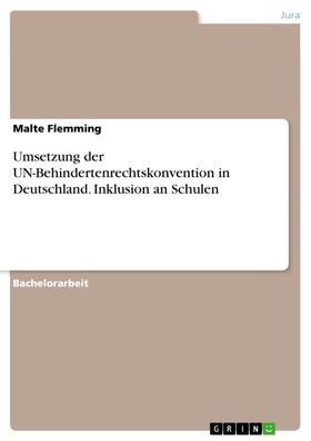 Umsetzung der UN-Behindertenrechtskonvention in Deutschland. Inklusion an Schulen