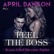 Feel the Boss - (K)ein Chef für eine Nacht - Boss-Reihe, Band 3 (Ungekürzt)