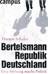 Bertelsmannrepublik Deutschland - Eine Stiftung macht Politik