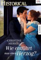 Christine Merrill: Wie entführt man einen Herzog ★★★★