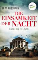 Britt Reissmann: Die Einsamkeit der Nacht: Ein Fall für Thea Engel - Band 4 ★★★★★