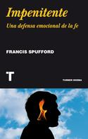 Francis Spufford: Impenitente