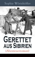 Sophie Wörishöffer: Gerettet aus Sibirien (Abenteuerroman)