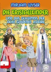 Die Kristallkinder - und das Geheimnis der acht goldenen Haare