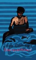 Joey Comeau: Überqualifiziert ★★★