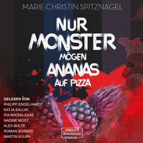 Nur Monster mögen Ananas auf Pizza (ungekürzt)