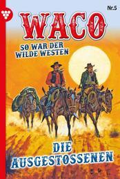 Waco 5 – Western - Die Ausgestoßenen