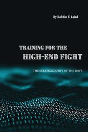 Training for the High-End Fight - The Strategic Shift of the 2020s