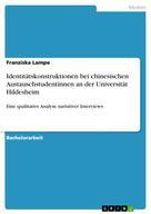 Franziska Lampe: Identitätskonstruktionen bei chinesischen Austauschstudentinnen an der Universität Hildesheim