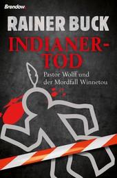 Indianertod - Pastor Wolff und der Mordfall Winnetou