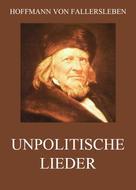 August Heinrich Hoffmann von Fallersleben: Unpolitische Lieder